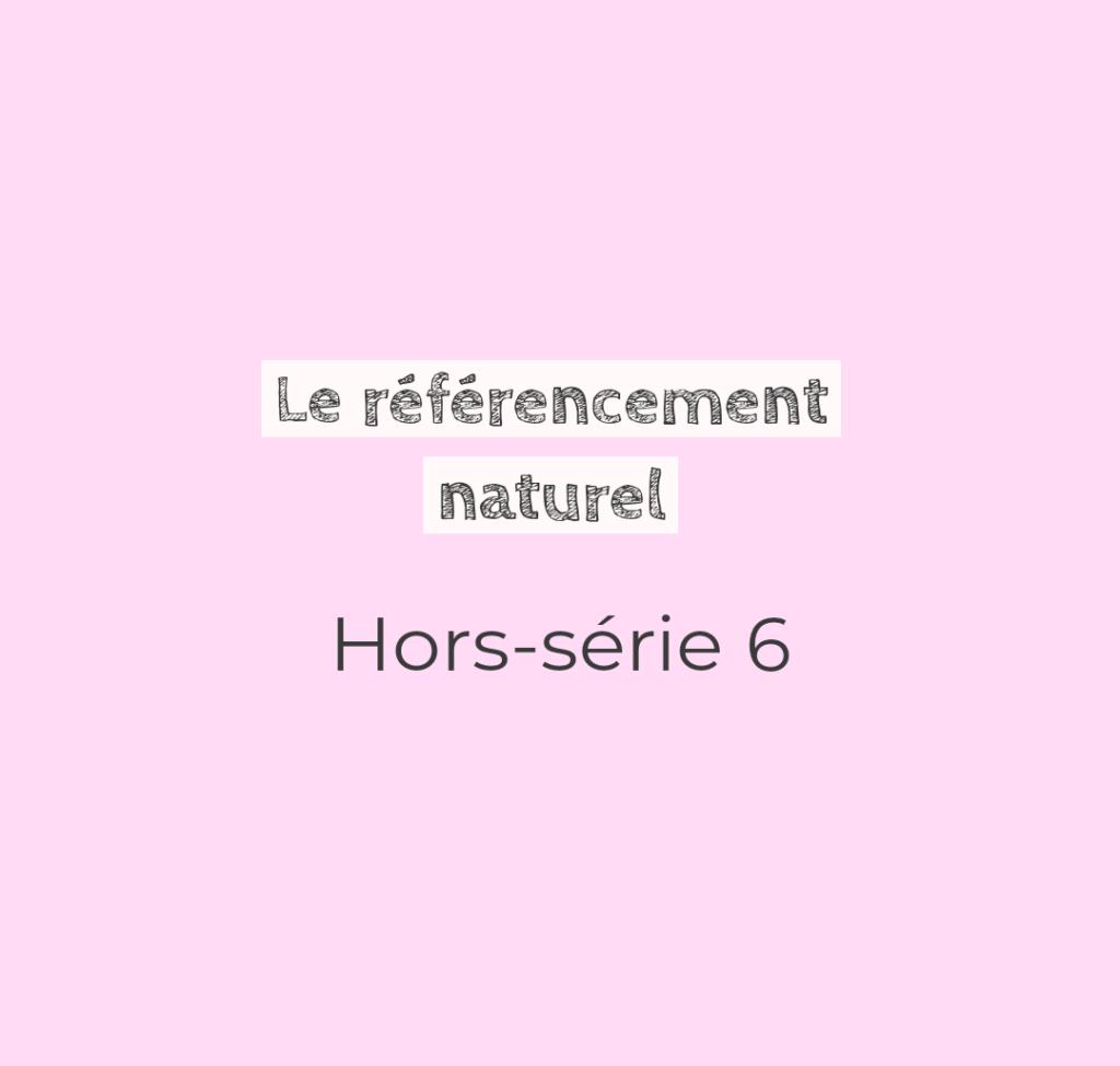 épisode 6 SEO référencement naturel